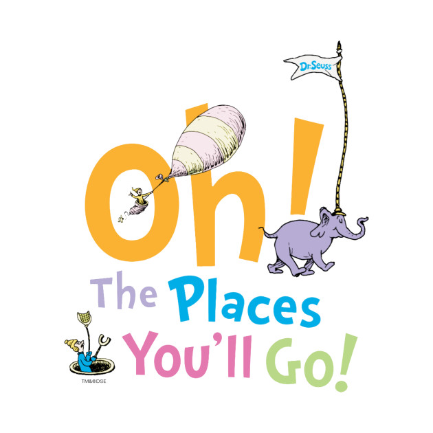 oh the places you ll go t shirt funny t shirt teepublic