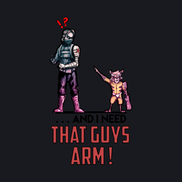 ... And I Need That Guys Arm
