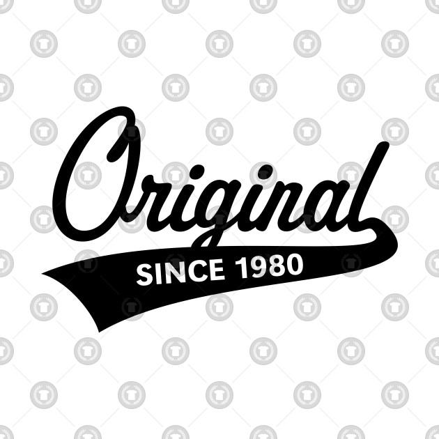 Original Since 1980 (Year Of Birth / Birthday / Black)