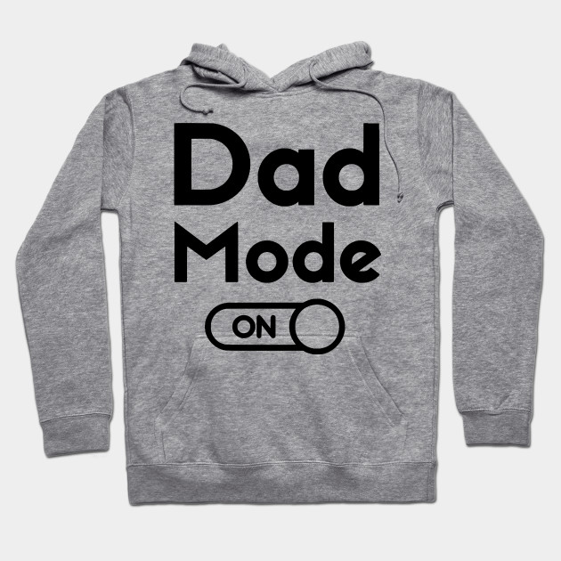 Dad Mode Shirt , Fathers Day Gift, father T-shirt,  Fathers Gift, dad tshirt, Dad shirt, Fathers Day Gift T-shirt, new dad shirt Hoodie