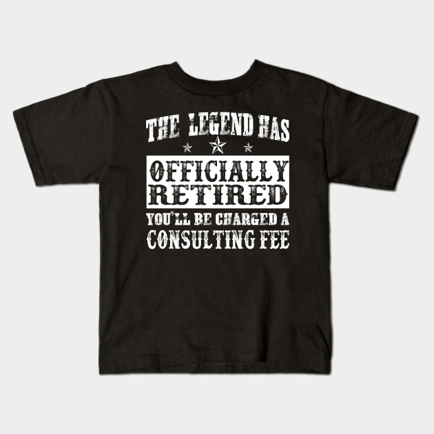 39ef18d9 The Legend Has Officially Retired Funny Retirement T-Shirt Kids T-Shirt