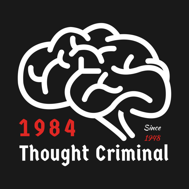 George Orwell - 1984 Thought Criminal