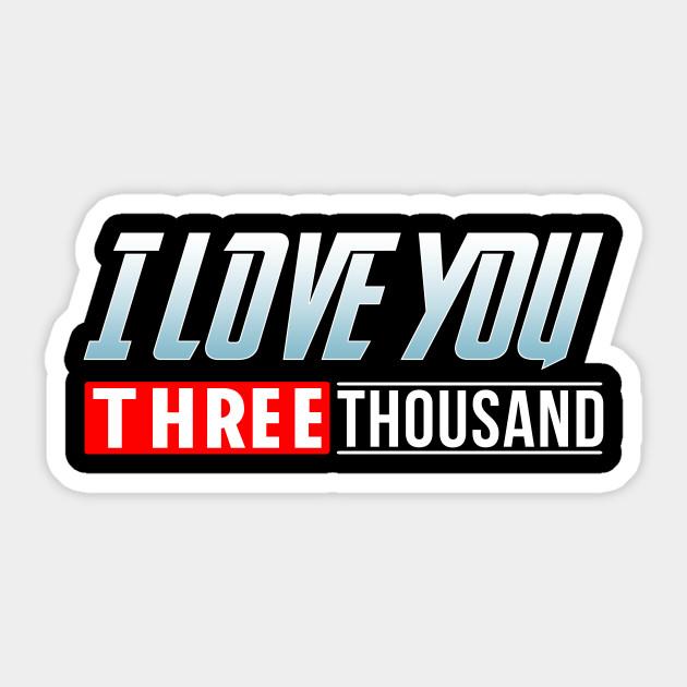 I Love You Three Thousand