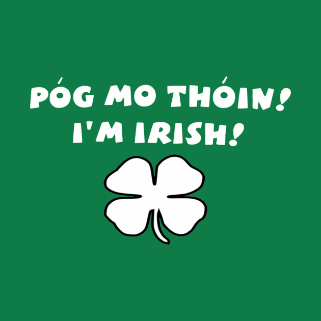 Pog mo thoin - Kiss My Ass in Irish