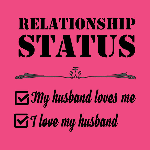 Relationship My Husband Loves Me I Love My Husband Status I Love