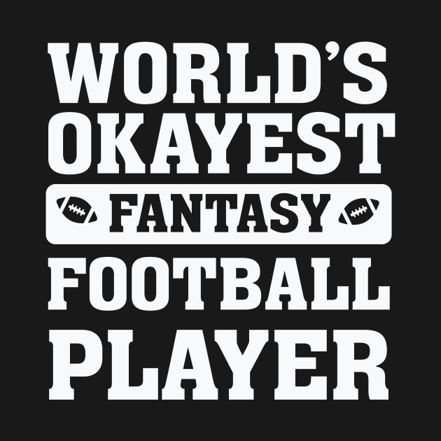 World's Okayest Fantasy Football Player