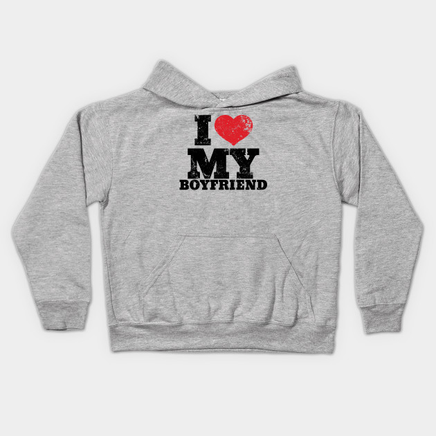 I Love Heart My Boyfriend Kids Hoodie Sweatshirt