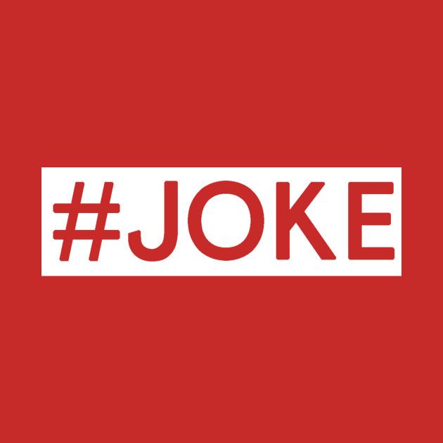 This T-Shirt's a Joke