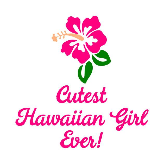 Cutest Hawaiian Girl Ever