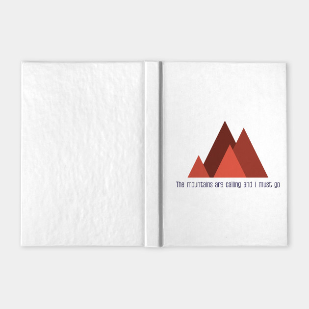 The mountains are calling and i must go minimalist design
