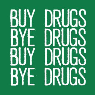 Buy Drugs, Bye Drugs t-shirts