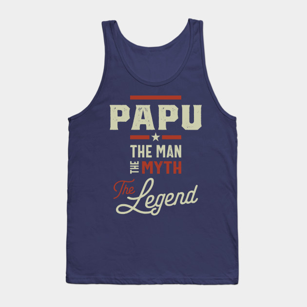 Papu The Man Myth Legend Father's Day Gift Tank Top