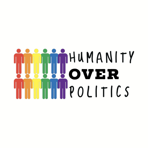 Humanity over politics.