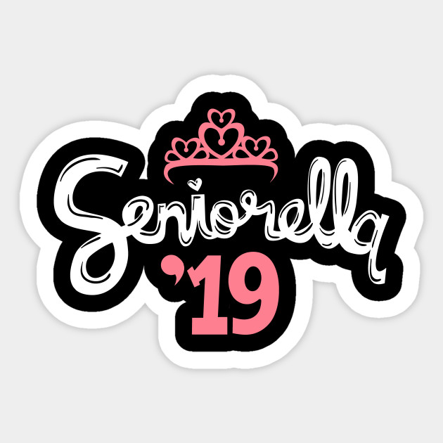 seniorella class of 2019 class of 2019 sticker teepublic