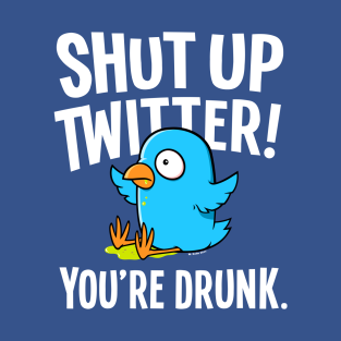 Shut Up Twitter t-shirts