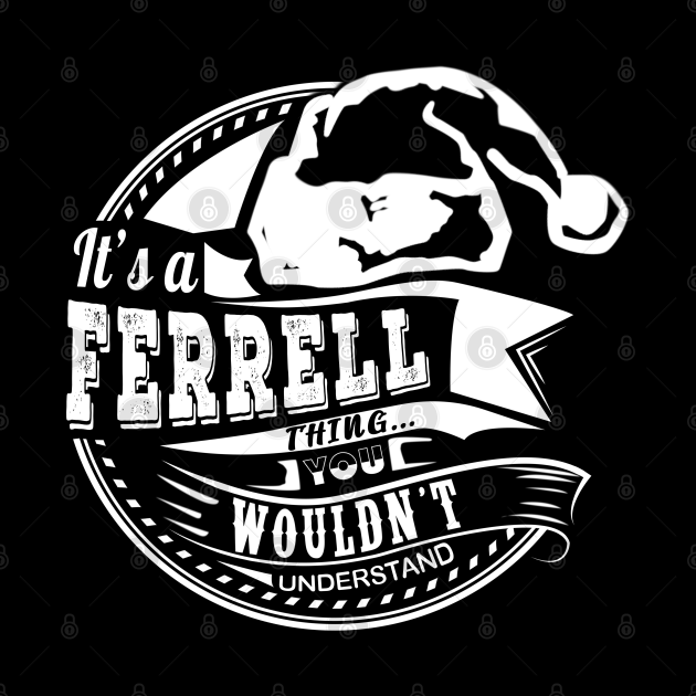 It's a Ferrell thing - Hat Xmas Personalized Name Gift