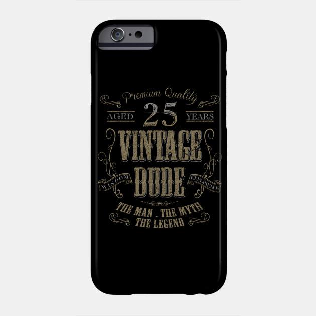 25th Birthday Vintage Dude The Man Myth Legend Gift Idea Phone Case
