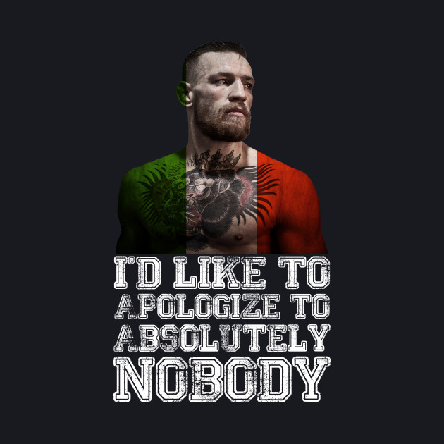 Conor Mcgregor - I'd like to apologize to absolutely nobody