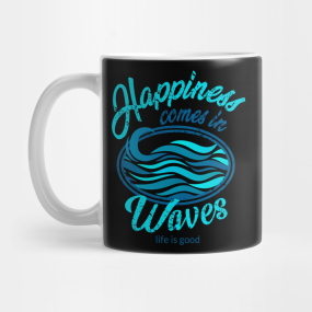 bdadcc6b837 Happiness Comes In Waves T-Shirt Outdoor Sufring Ocean Happy Tee Gift Mug