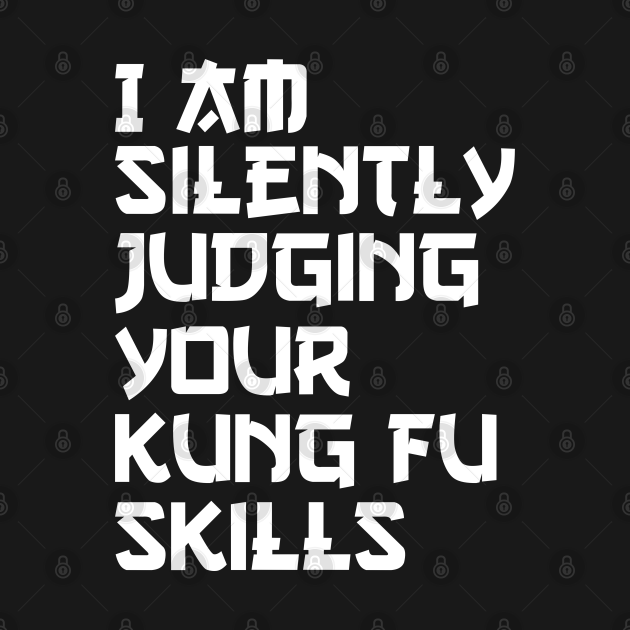 i am silently judging your kung fu skill
