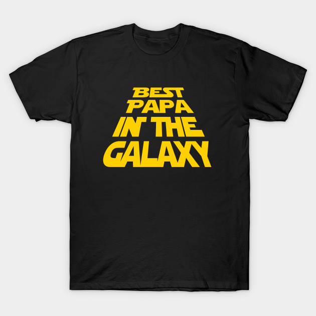 best papa in the galaxy papa t shirt teepublic. Black Bedroom Furniture Sets. Home Design Ideas