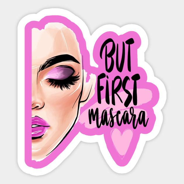 Beautiful Woman Face But First Mascara First Mascara Sticker Teepublic Uk