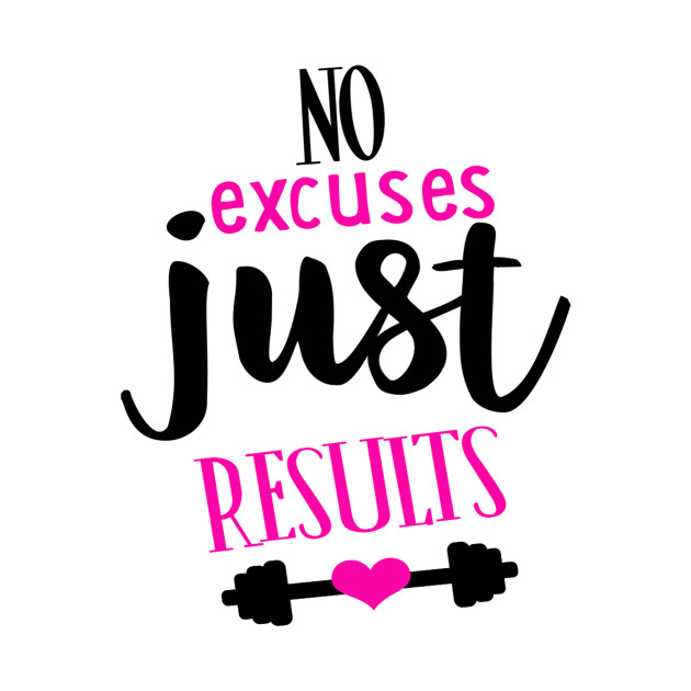 No Excuses Just Results