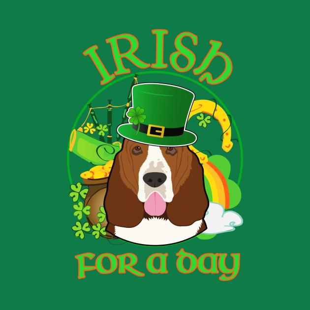 IRISH FOR A DAY BASSET HOUND