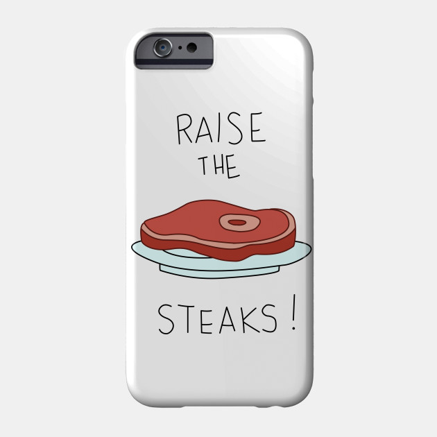 Raise the Steaks!