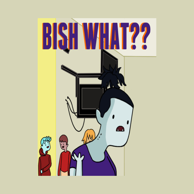 Bish What??