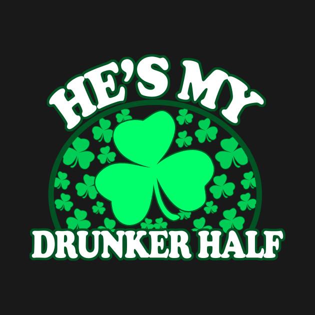 f79b84578 ... Hes My Drunker Half - Funny St Patricks Day Couples Drinking Shirts,  Irish Pride,