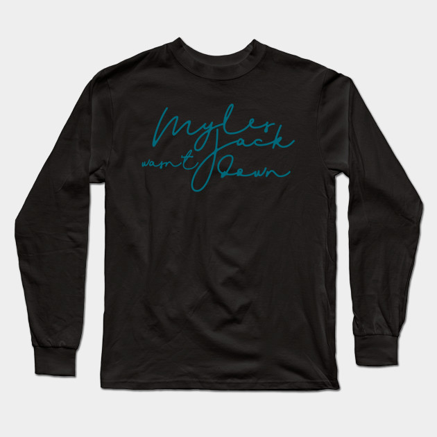 102bfd8b Myles Jack Wasn't Down - Jaguars - Long Sleeve T-Shirt | TeePublic
