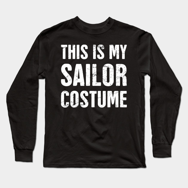 This Is My Sailor Costume | Halloween Costume