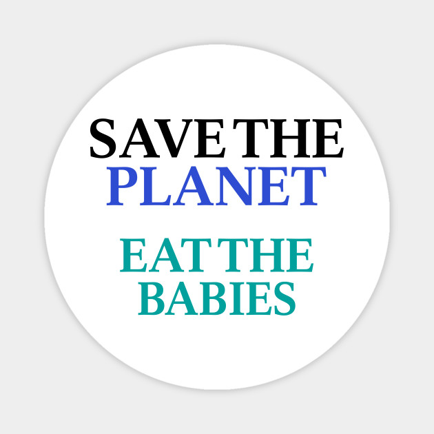 Image result for eating babies to combat climate change