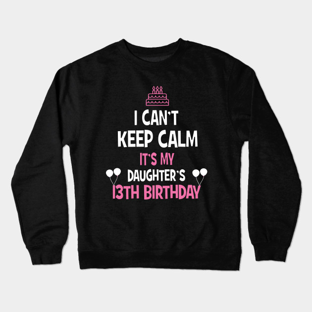 13th Birthday Girl T Shirt 13 Years Old Party Gift Crewneck Sweatshirt