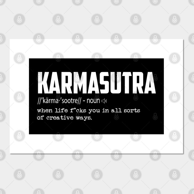 KarmaSutra Tee, Cool Words Meaning And Definition, Novelty T-Shirt - Jokes  - Posters and Art Prints | TeePublic UK
