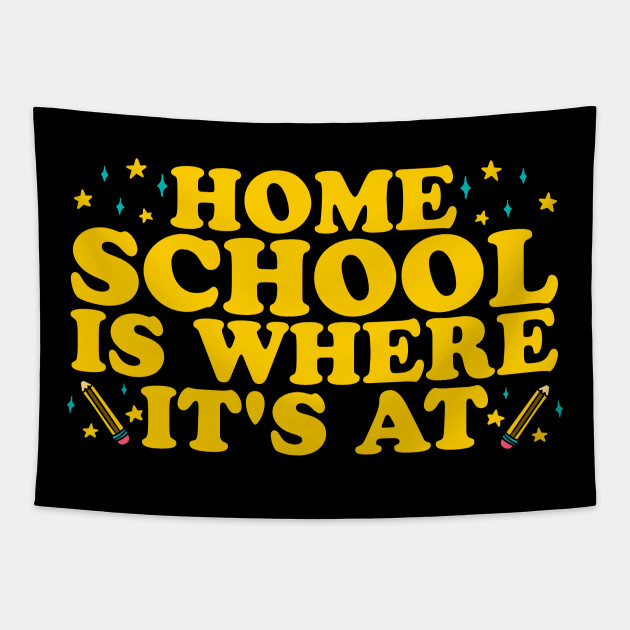 Home School Is Where It's At