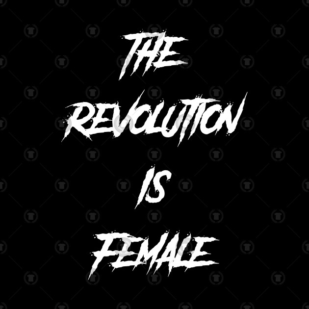 Revolution is Female
