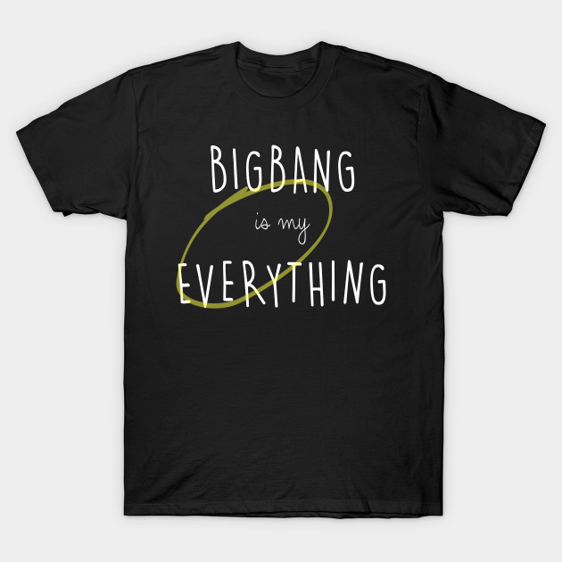 655e265b09f BIGBANG is my Everything (white text) - Kpop - T-Shirt