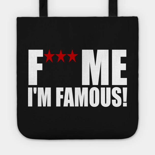 Fuck me iam famous 1