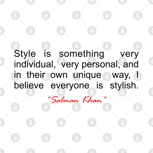 """Style is something... """"Salman Khan"""" Inspirational Quote"""