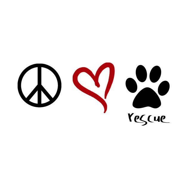 Peace Love Rescue Animal T Shirt Teepublic