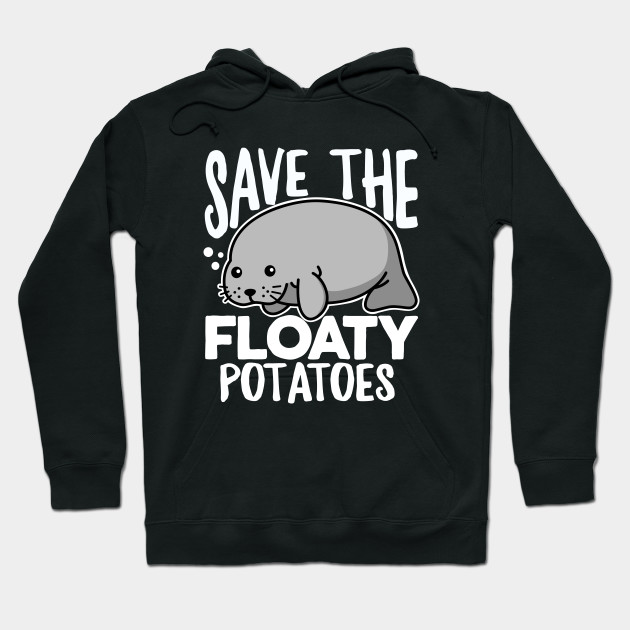 6092dced4 Save the Floaty Potato - Save The Floaty Potatoes Funny Manatee ...