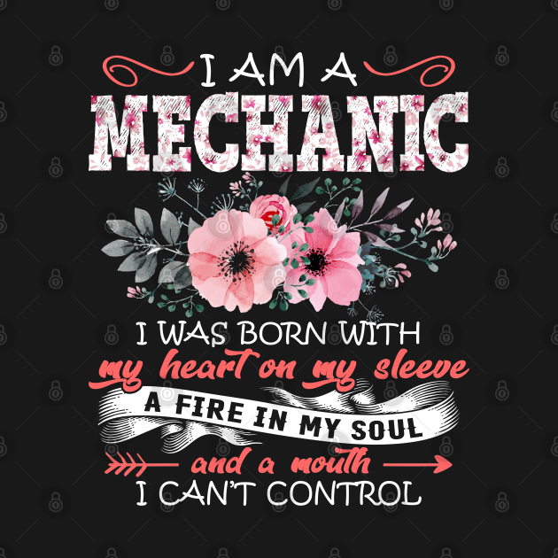 Mechanic I Was Born With My Heart on My Sleeve Floral Mechanic Flowers Graphic