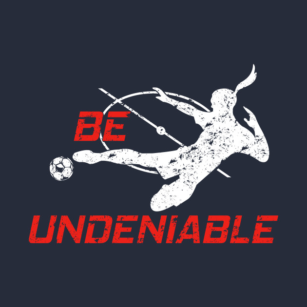 Soccer - Be Undeniable (Female)
