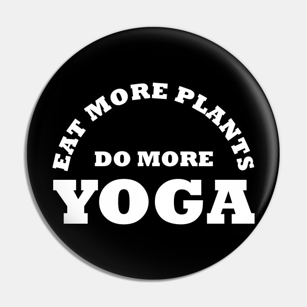 Yoga Tank Top Eat More Plants Do More Yoga Girls Fitness Workout Racer Back Vest Yoga Pin Teepublic De