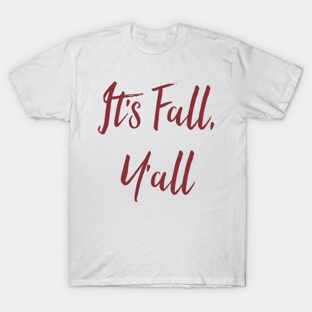 It's Fall, Y'all T-Shirt
