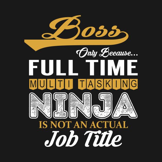 Boss Multi Tasking NINJA