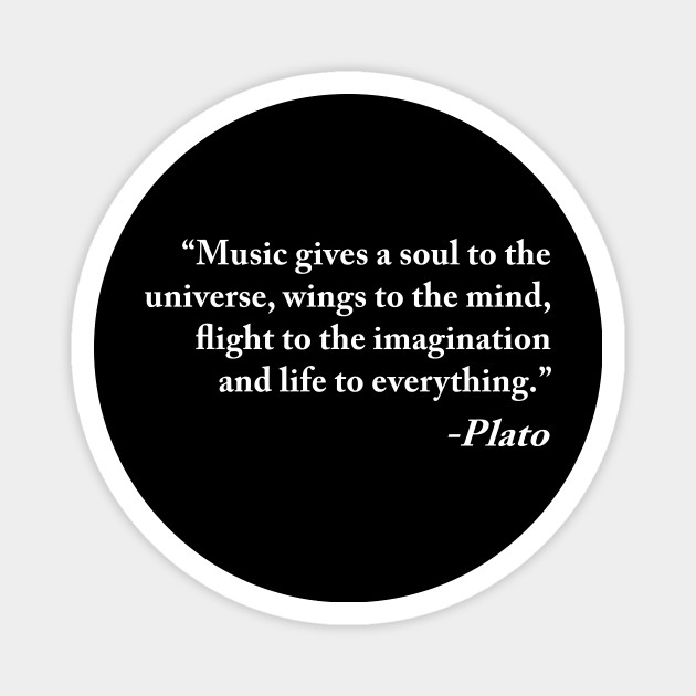 Music Gives Soul To The Universe