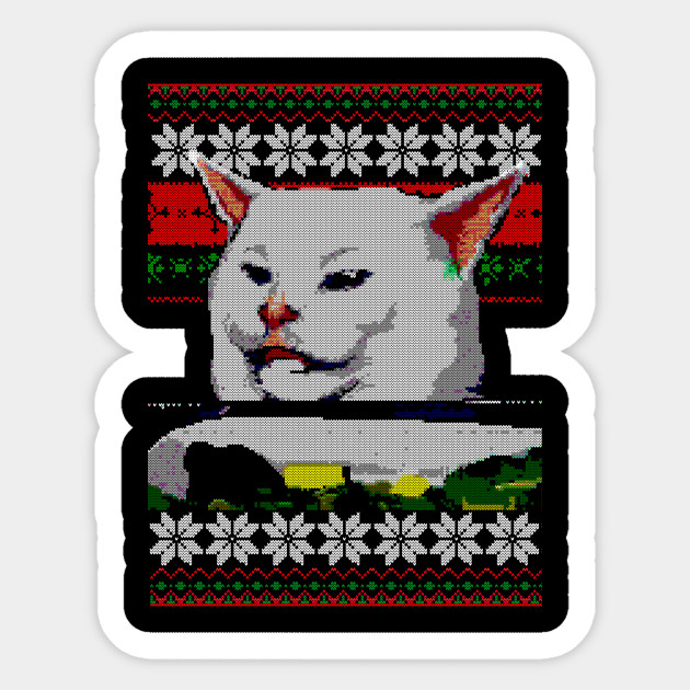 Woman Yelling At A Cat Ugly Christmas Sweater Meme Design